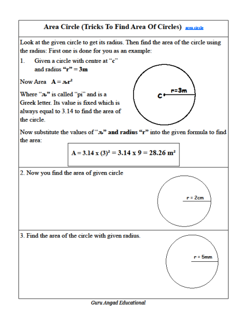 This lessons and worksheets explains how to use the radius to find the area of any circle. There is a very simple formula which is always used to find the area of a given circle.